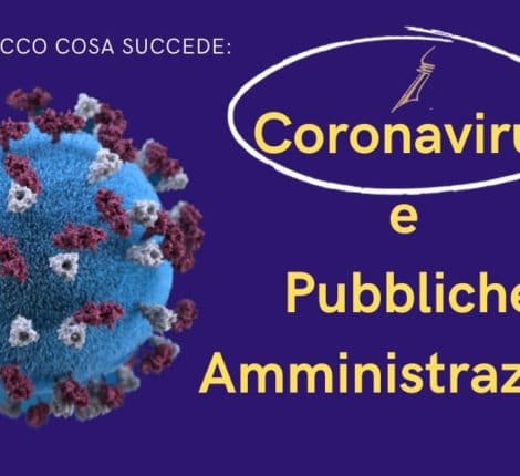 Coronavirus e Pubbliche Amministrazioni: ecco cosa succede