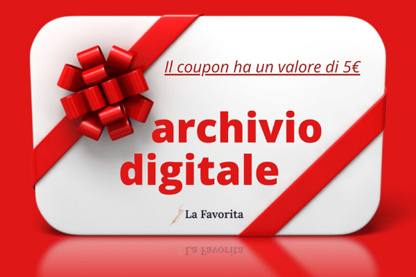coupon 5€ archivio digitale la favorita